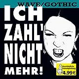 Ich Zahl Nicht Mehr-Wave/Gothic