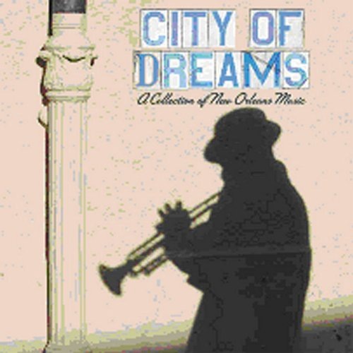 (City of Dreams: A Collection of New Orleans Music)