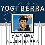 Yogi Berra: Eternal Yankee