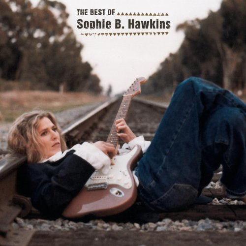 The Best Of Sophie B. Hawkins (The Best Of Sophie B Hawkins)