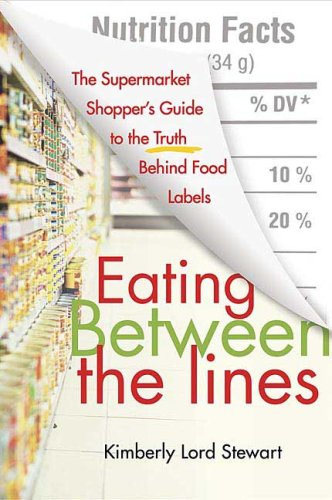 A-line Shopper - Eating Between the Lines: The Supermarket Shopper's Guide to the Truth Behind Food Labels