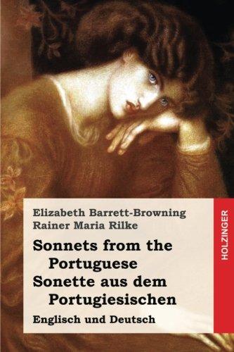 Sonnets from the Portuguese/Sonette aus dem Portugiesischen: Englisch und Deutsch Taschenbuch – 15. Juni 2017 Elizabeth Barrett-Browning Rainer Maria Rilke 154811622X POETRY / European / English