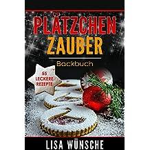 Plätzchen Zauber: Backbuch (German Edition)