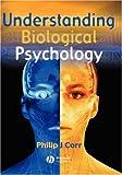 Understanding Biological Psychology 9780631219538