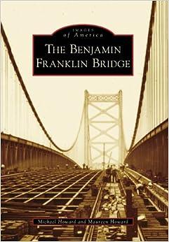 Book The Benjamin Franklin Bridge (Images of America)