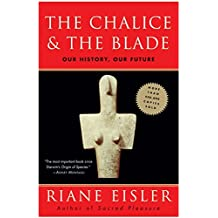 The Chalice & The Blade: Our History, Our Future