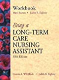 img - for [(Being a Long Term Care Nursing Assistant: Workbook)] [Author: Connie Will-Black] published on (January, 2002) book / textbook / text book
