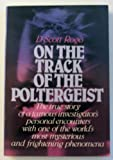 On the Track of the Poltergeist, D. Scott Rogo, 0136344372