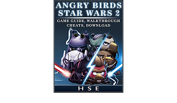 Angry Birds Star Wars 2 Game Guide, Walkthrough Cheats ...