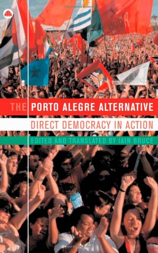 The Porto Alegre Alternative: Direct Democracy in Action (International Institute for Research and Education)