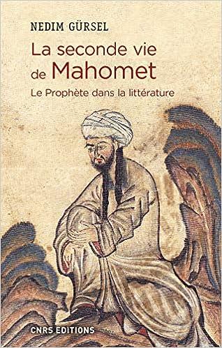 more photos b828b b85b8 Amazon.fr - La seconde vie de Mahomet. Le Prophète dans la littérature -  Nedim Gursel - Livres