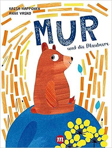 MUR und die Blaubeere (Midas Kinderbuch)