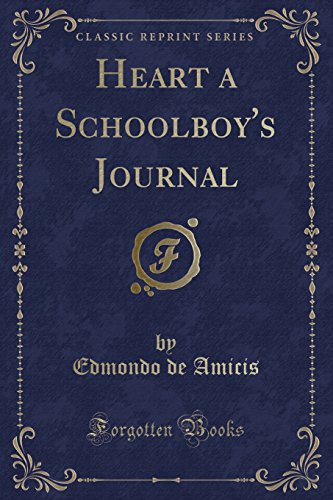 Heart a Schoolboy's Journal (Classic Reprint)