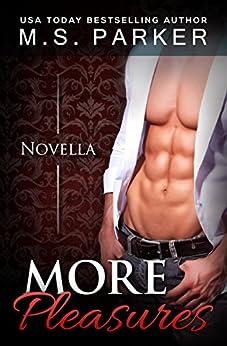 More Pleasures (Pleasures Book 2.5) (The Pleasures Series) by [Parker, M. S.]