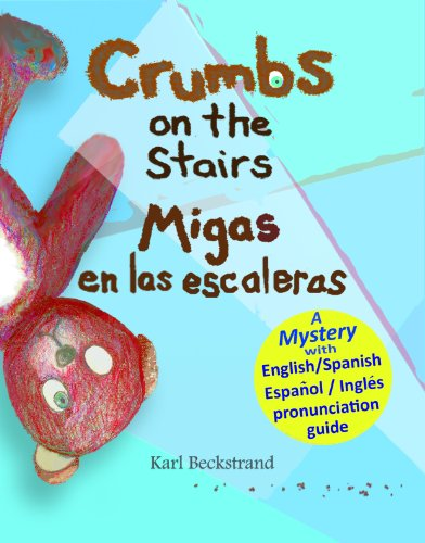 (Crumbs on the Stairs - Migas en las escaleras: A Mystery in English & Spanish (Mini-mysteries for Minors Book)