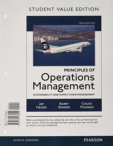 Principles of Operations Management: Sustainability and Supply Chain Management, Student Value Edition (10th Edition)