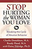 img - for Stop Hurting the Woman You Love: Breaking the Cycle of Abusive Behavior book / textbook / text book