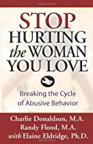 READ Stop Hurting the Woman You Love: Breaking the Cycle of Abusive Behavior R.A.R