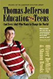 Thomas Jefferson Education for Teens (The Leadership Education Library Book 4)