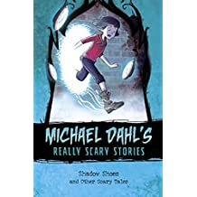 Shadow Shoes: And Other Scary Tales (Michael Dahl's Really Scary Stories: Michael Dahl's Really Scary Stories)