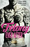 Felony Ever After: A Domino Novel