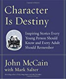 Character Is Destiny, John McCain and Mark Salter, 1400064120