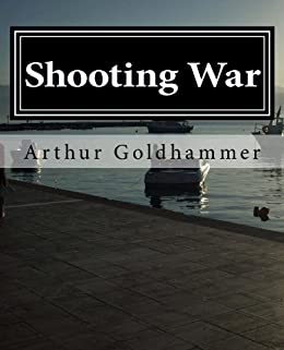Shooting War by [Goldhammer, Arthur]