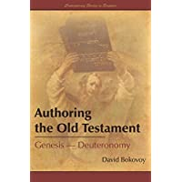 Authoring the Old Testament: Genesis-Deuteronomy