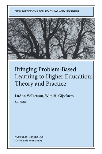 Bringing Problem-Based Learning to Higher Education: Theory and Practice: New Directions for Teaching and Learning, Numb
