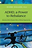 img - for ADHD, a Power to Rebalance: Attention Deficit Disorder with/without hyperactivity book / textbook / text book