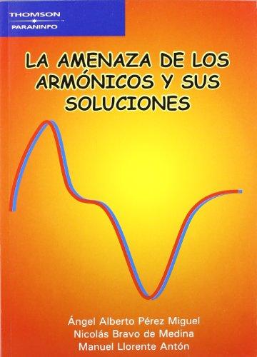 Descargar Libro La Amenaza De Los Armónicos Y Sus Soluciones Nicolas Bravo De Medina