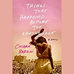Things That Happened Before the Earthquake: A Novel | Chiara Barzini