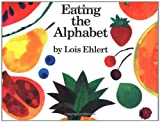 Eating the Alphabet, Lois Ehlert, 015201036X