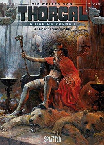 Thorgal - Die Welten von Thorgal: Kriss de Valnor. Band 3: Einer Königin würdig