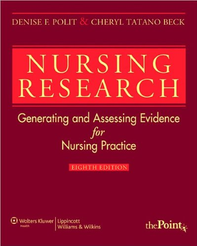 Nursing Research (text only) 8th (Eighth) edition by D. F. Polit PhD FAAN,C. T. Beck DNSc CNM FAAN