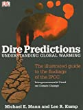 img - for Dire Predictions: Understanding Global Warming by Lee R. Kump Michael E. Mann (2009-01-01) Paperback book / textbook / text book