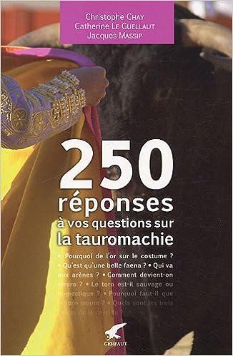 Livres gratuits 250 réponses à vos questions sur la tauromachie pdf
