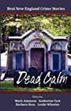 img - for Best New England Crime Stories 2012: Dead Calm book / textbook / text book