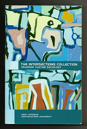 Intersections Collection: Pearson Custom Sociology (Custom Edition for Northeastern University), 8th Edition