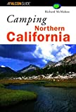 Northern California - Camping, Richard McMahon and Lyons Press Staff, 1560448954