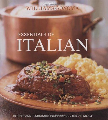 Williams-Sonoma Essentials of Italian Essentials Of Italian Cooking