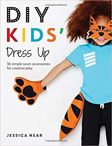 DIY Kids  Dress Up  36 simple sewn accessories for creative play ... ff7bedc88