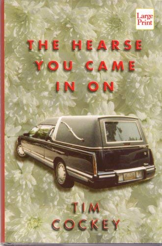The Hearse You Came in On Tim Cockey