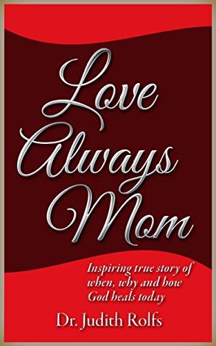 Book: Love Always, Mom by Dr. Judith Rolfs