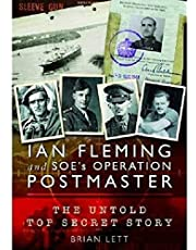 Ian Fleming and SOE's Operation POSTMASTER: The Top Secret Story behind 007