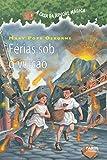 img - for A Casa da  rvore M gica 13. F rias Sob o Vulc o (Em Portuguese do Brasil) book / textbook / text book
