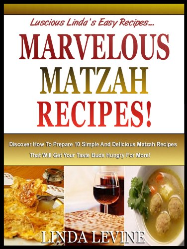 marvelous matzah recipies enjoy eating matzah any day with these