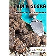 TRUFA NEGRA: El diamante de la gastronomía