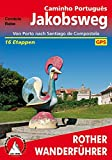 Jakobsweg - Caminho Português: Von Porto nach Santiago de Compostela. 16 Etappen. Mit GPS-Tracks (Rother Wanderführer)