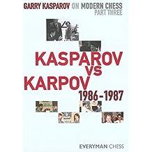Garry Kasparov on Modern Chess, Part 3: Kasparov V Karpov 1986-1987